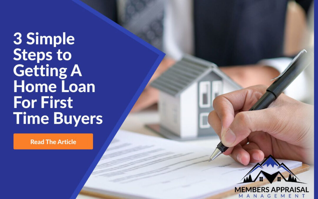 3 Simple Steps to Getting A Home Loan For First-Time Buyers