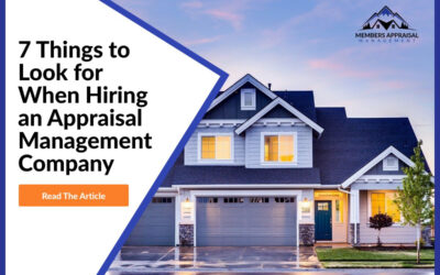 7 Things to Look for When Hiring an Appraisal Management Company